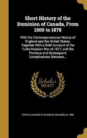 Bog, hardback Short History of the Dominion of Canada, from 1500 to 1878