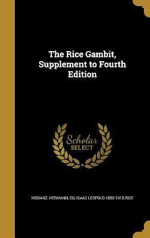 Bog, hardback The Rice Gambit, Supplement to Fourth Edition af Isaac Leopold 1850-1915 Rice