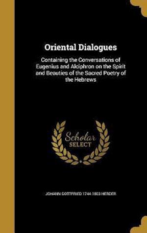 Bog, hardback Oriental Dialogues af Johann Gottfried 1744-1803 Herder