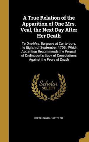 Bog, hardback A   True Relation of the Apparition of One Mrs. Veal, the Next Day After Her Death