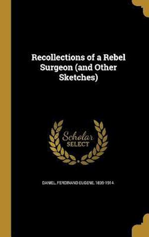 Bog, hardback Recollections of a Rebel Surgeon (and Other Sketches)