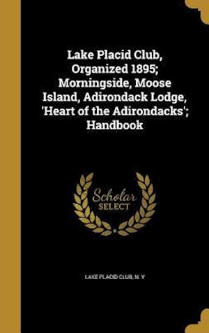 Bog, hardback Lake Placid Club, Organized 1895; Morningside, Moose Island, Adirondack Lodge, 'Heart of the Adirondacks'; Handbook