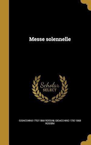 Bog, hardback Messe Solennelle af Gioacchino 1792-1868 Rossini