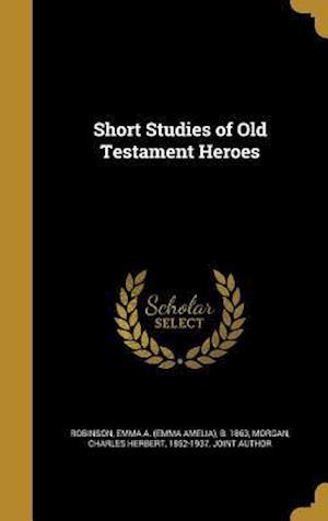 Bog, hardback Short Studies of Old Testament Heroes