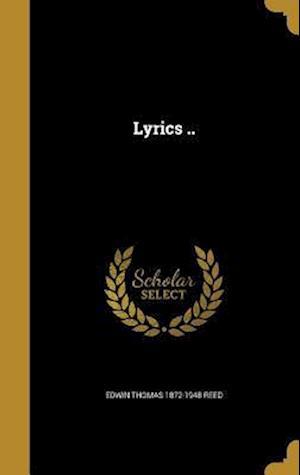 Lyrics .. af Edwin Thomas 1872-1948 Reed
