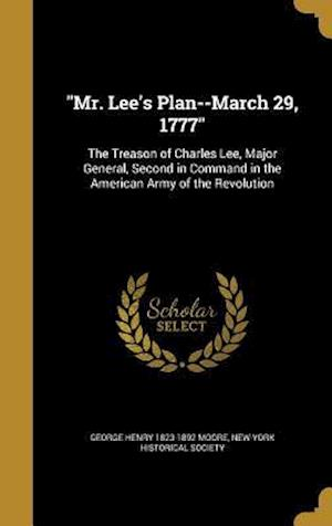 Bog, hardback Mr. Lee's Plan--March 29, 1777 af George Henry 1823-1892 Moore