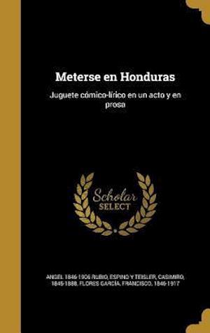 Bog, hardback Meterse En Honduras af Angel 1846-1906 Rubio