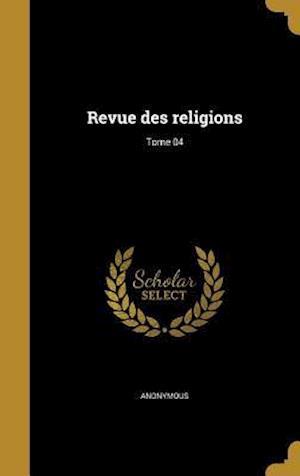 Bog, hardback Revue Des Religions; Tome 04