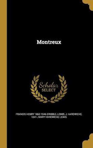 Bog, hardback Montreux af Mary Hardwicke Lewis, Francis Henry 1862-1946 Gribble