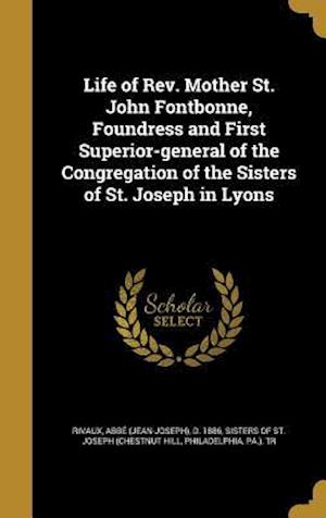 Bog, hardback Life of REV. Mother St. John Fontbonne, Foundress and First Superior-General of the Congregation of the Sisters of St. Joseph in Lyons