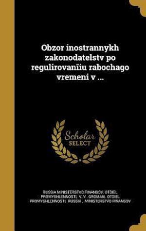 Bog, hardback Obzor Inostrannykh Zakonodatel Stv Po Regulirovan I U Rabochago Vremeni V ...
