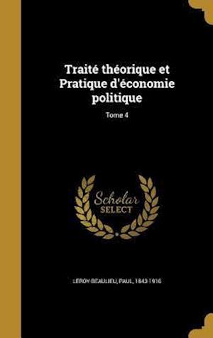 Bog, hardback Traite Theorique Et Pratique D'Economie Politique; Tome 4