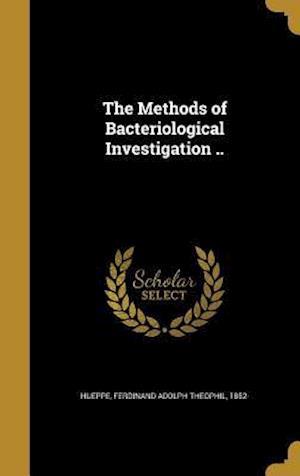 Bog, hardback The Methods of Bacteriological Investigation ..