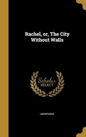 Bog, hardback Rachel, Or, the City Without Walls