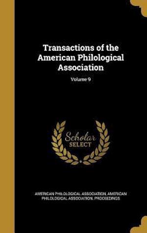 Bog, hardback Transactions of the American Philological Association; Volume 9