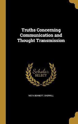 Bog, hardback Truths Concerning Communication and Thought Transmission af Meta Bennett Sherrill