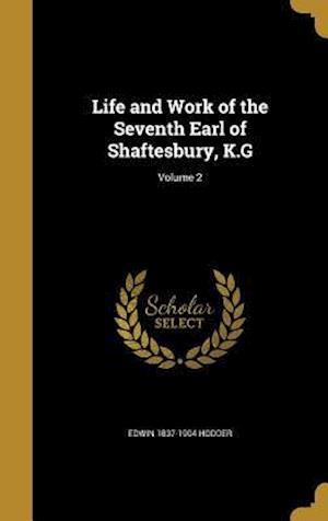 Bog, hardback Life and Work of the Seventh Earl of Shaftesbury, K.G; Volume 2 af Edwin 1837-1904 Hodder