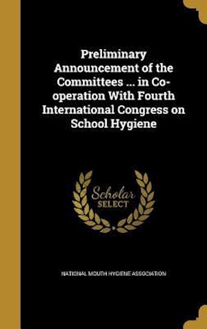 Bog, hardback Preliminary Announcement of the Committees ... in Co-Operation with Fourth International Congress on School Hygiene