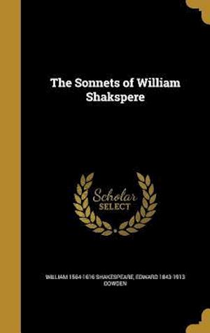 Bog, hardback The Sonnets of William Shakspere af William 1564-1616 Shakespeare, Edward 1843-1913 Dowden