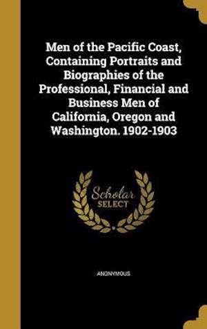 Bog, hardback Men of the Pacific Coast, Containing Portraits and Biographies of the Professional, Financial and Business Men of California, Oregon and Washington. 1