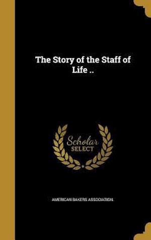 Bog, hardback The Story of the Staff of Life ..