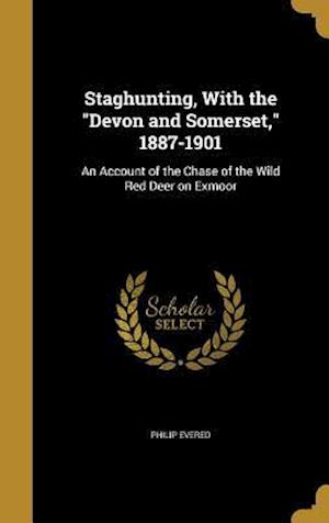 Bog, hardback Staghunting, with the Devon and Somerset, 1887-1901 af Philip Evered
