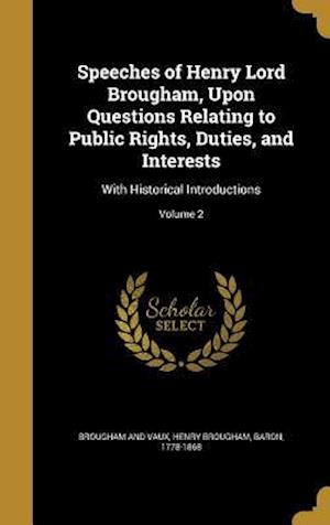Bog, hardback Speeches of Henry Lord Brougham, Upon Questions Relating to Public Rights, Duties, and Interests