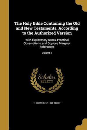 Bog, paperback The Holy Bible Containing the Old and New Testaments, According to the Authorized Version af Thomas 1747-1821 Scott
