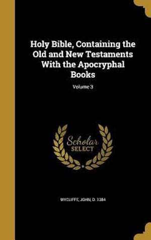 Bog, hardback Holy Bible, Containing the Old and New Testaments with the Apocryphal Books; Volume 3