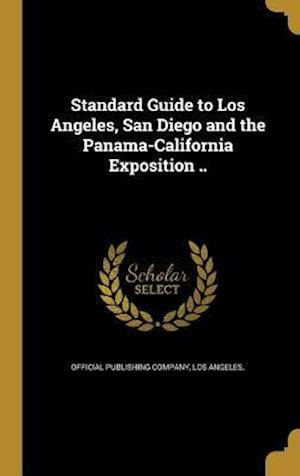 Bog, hardback Standard Guide to Los Angeles, San Diego and the Panama-California Exposition ..