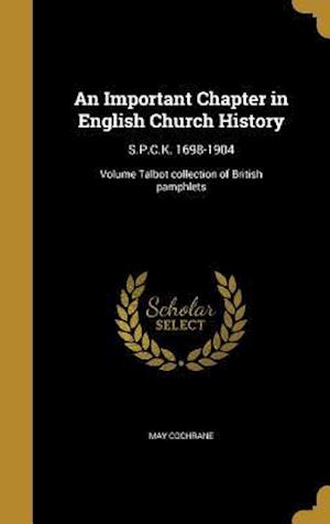 Bog, hardback An Important Chapter in English Church History af May Cochrane
