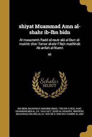 Bog, paperback Shiyat Muammad Amn Al-Shahr Ib-Ibn Bidn