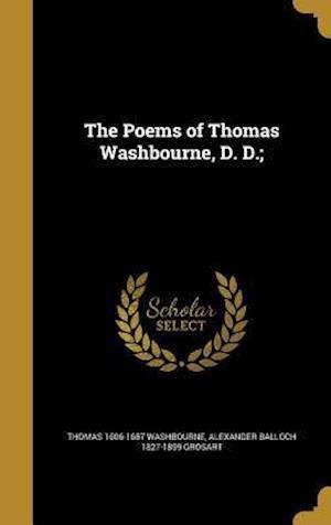 Bog, hardback The Poems of Thomas Washbourne, D. D.; af Alexander Balloch 1827-1899 Grosart, Thomas 1606-1687 Washbourne