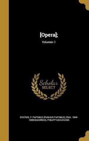 Bog, hardback [Opera];; Volumen 1 af Emil 1848-1888 Baehrens, Philipp Kohlmann