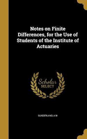 Bog, hardback Notes on Finite Differences, for the Use of Students of the Institute of Actuaries