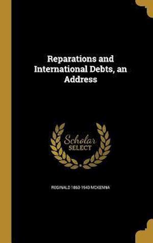 Bog, hardback Reparations and International Debts, an Address af Reginald 1863-1943 McKenna