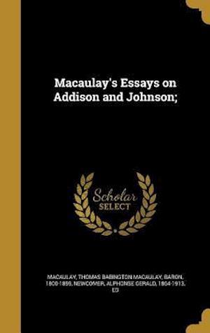 Bog, hardback Macaulay's Essays on Addison and Johnson;