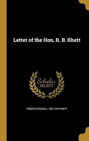 Letter of the Hon. R. B. Rhett af Robert Barnwell 1800-1876 Rhett