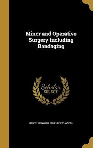 Minor and Operative Surgery Including Bandaging af Henry Redwood 1853-1925 Wharton