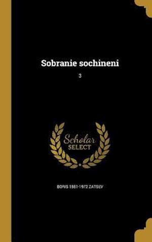 Sobranie Sochineni; 3 af Boris 1881-1972 Zatsev