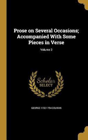 Bog, hardback Prose on Several Occasions; Accompanied with Some Pieces in Verse; Volume 3 af George 1732-1794 Colman
