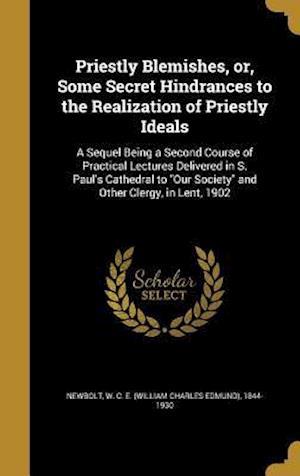 Bog, hardback Priestly Blemishes, Or, Some Secret Hindrances to the Realization of Priestly Ideals