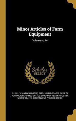 Bog, hardback Minor Articles of Farm Equipment; Volume No.44