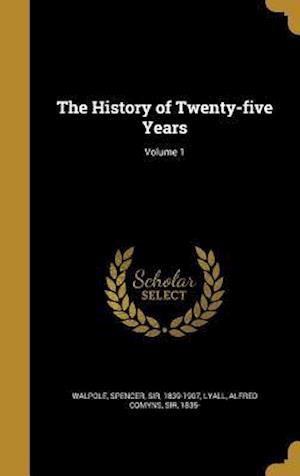 Bog, hardback The History of Twenty-Five Years; Volume 1