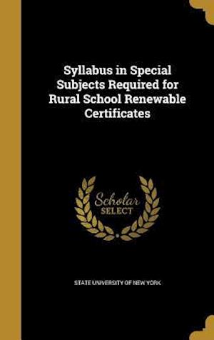 Bog, hardback Syllabus in Special Subjects Required for Rural School Renewable Certificates