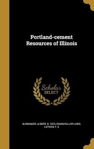 Bog, hardback Portland-Cement Resources of Illinois af Edwin Fuller Lines
