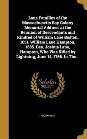 Bog, hardback Lane Families of the Massachusetts Bay Colony Memorial Address at the Reunion of Descendants and Kindred of William Lane Boston, 1651, William Lane Ha