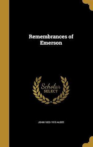 Remembrances of Emerson af John 1833-1915 Albee