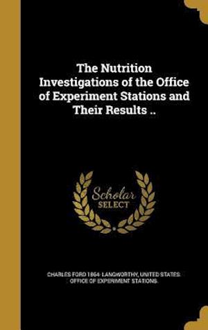 Bog, hardback The Nutrition Investigations of the Office of Experiment Stations and Their Results .. af Charles Ford 1864- Langworthy