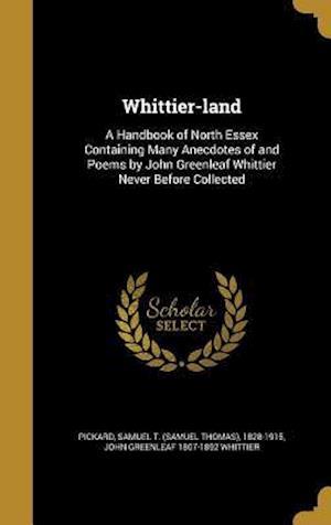 Bog, hardback Whittier-Land af John Greenleaf 1807-1892 Whittier